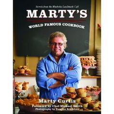 Marty's World Famous Cookbook: Secrets from the Muskoka Landmark Cafe - HOME