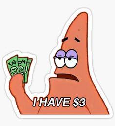Patrick - I have 3 dollars Pegatina