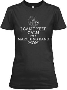 For my boy! Love your passion, Julian!  Limited Edition Marching Band Mom Tees | Teespring