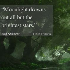 """""""Moonlight drowns out all but the brightest stars."""" ― J.R.R. Tolkien, The Lord of the Rings  #StandardProducts #Montreal #Quebec #Ontario #Toronto #Ottawa #Calgary #Alberta #BC #Vancouver #Canada #Lighting #Quote #Tolkien #LordOfTheRing"""