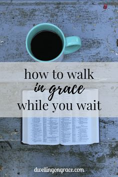 Waiting is tough. But grace meets you there, and reminds you of what is true while you wait. This can be the most blessed time of your life.