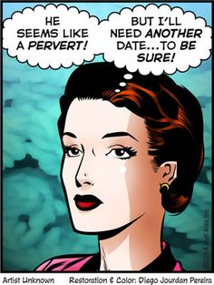 "Comic Girls Say.. "" He seems like a pervert ! But I'll need another date ..just to be sure.. "" #comic"