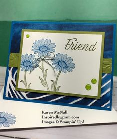 Karen McNall, Independent Demonstrator with Stampin' Up! Inspired By Gram, Sharon, Vermont  Who doesn't like to send Friendship Cards?  Here's mine using the Daily Lane Stamp Set.