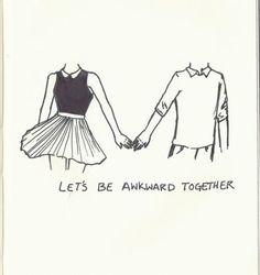 Gotta find my awkward love❤
