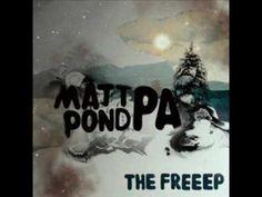 Matt Pond PA- Amazing Life