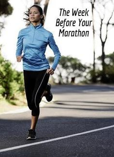 10 Last-Minute Tips For the Week Before Your Marathon - for all my friends that run marathons!