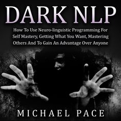 Dark NLP: How to Use Neuro-Linguistic Programming for Self Mastery, Getting What You Want, Mastering Others and to Gain an Advantage Over Anyone (Unabridged) on Apple Books Psychology 101, Book Club Books, Good Books, Books To Read, How To Be Mysterious, Nlp Techniques, Psychological Manipulation, Psychological Warfare, Books