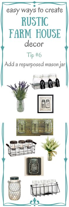 Mason jars are another great and easy way to add to the rustic farmhouse decor style.  You can repurpose mason jars yourself or buy some already made for you. You can even fin mason jars in paintings or prints. #homedecor #rustic #farmhosue #homedecor #ad #pinning #masonjar