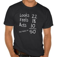 Looks, Feels, Acts 50th Birthday Tee T-Shirt, Hoodie for Men