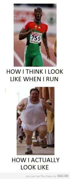 Um the top picture can be crossed out, pretty much I look and feel like a beluga whale with asthma when I run.