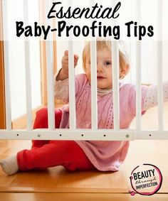 Baby proofing tips to remember! Beauty through imperfection