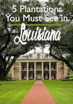 5 Plantations You Must See in Louisiana