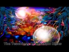 Abraham Hicks~Change your life by focusing your feeling. - YouTube