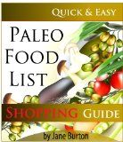 Living Paleo For Dummies Paleo Food List: Paleo Food Shopping List for the Supermarket; Diet Grocery list of Vegetables, Meats, Fruits & Pantry Foods (Paleo Diet: Paleo Diet for ... People - The Caveman Diet Food List Guide)