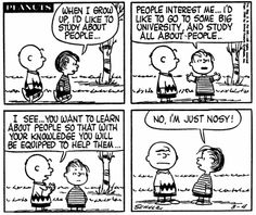 I'm just nosy. Charlie Brown Comics, Charlie Brown Characters, Charlie Brown And Snoopy, Peanuts Characters, Peanuts Cartoon, Peanuts Snoopy, Peanuts Comics, Snoopy Love, Snoopy And Woodstock