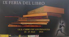 La biblioteca Elena MArtín Vivaldi del IES Cerro de los Infantes de Pinos Puente coincidiendo con el dia del libro celebra su IX Feria del Libro entre los días 23 y 27 de abril; he aquí su cartel