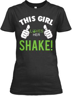This Girl Loves Her SHAKE!