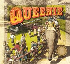 Queenie: One Elephant's Story by Corinne Fenton, illustrated by Peter Gouldthorpe (Black Dog Books, Famous Elephants, Melbourne Zoo, Bee Book, Books Australia, Elephants Never Forget, Indian Elephant, Children's Picture Books, S Stories, Animals Of The World