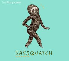"""""""Sassquatch"""" by SophieMCorrigan is available on #TeeFury!"""