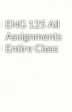 """Read """"ENG 125 All Assignments Entire Class"""" #mystery-thriller  Visit Now for Complete Course:  www.homework-aid.com"""