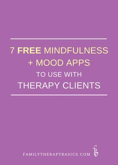 7 Free Mindfulness and Mood Apps to Use with Therapy Clients