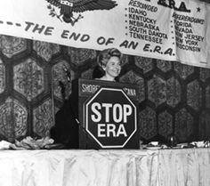 Phyllis Schlafly - Stop ERA Movement. She is still an activist against womens' and lgbt rights. And her own son is gay. She has always mystified me.