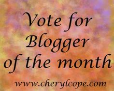 Please vote for me and my blog in the blogger of the month poll at The Book Club Network! Cheryl Cope and my Christian Book Reviews. http://www.cherylcope.com/vote-for-blogger-of-the-month