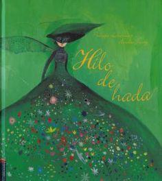 Hilo de hada , escrito por Philippe Lechermeier e ilustrado por Aurélia Fronty, también es de la editorial Edelvives.