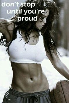 Fitness Motivation Quote: Don't stop until you're proud.