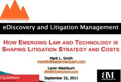 eDiscovery and Litigation Management: How Emerging Law and Technology is Shaping Litigation Strategy and Costs: Presented as part of the Third Annual Intermountain eDiscovery Conference held September 22, 2011 at the Hilton Salt Lake City Center, the following presentation (see link) by eDiscovery experts Mark L. Smith of Baker Marquart and Loren D. Washburn of Clyde Snow is provided for your review and use. (bit.ly/qxqI1j) (@OrangeLT)