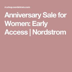 Anniversary Sale for Women: Early Access | Nordstrom