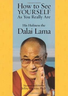 How to See Yourself As You Really Are by His Holiness the Dalai Lama, http://www.amazon.com/dp/0743290461/ref=cm_sw_r_pi_dp_8wdBrb0FJARJH/182-1954269-3839349