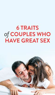 6 Traits Of Couples Who Have Great Sex