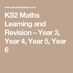 KS2 Maths Learning and Revision – Year 3, Year 4, Year 5, Year 6
