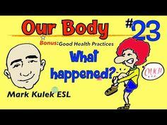Nosso corpo (dores e sofrimentos) O que aconteceu? + boa saúde | Mark Kulek - ESL - YouTube