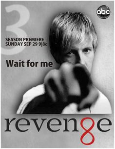 Gabriel Mann Wait for me . Always Nolan Always Revenge Season 3, Revenge Abc, Sweet Revenge, Infinity Times Infinity, Double Infinity, Francesca Eastwood, He Is Alive, Abc Shows, Season Premiere