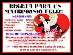 Receta para un matrimonio feliz Spanish Quotes, Happy Anniversary, Best Quotes, Funny Jokes, Laughter, Marriage, Thankful, Inspirational Quotes, My Love