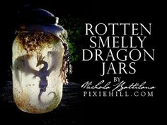 Pixie Hill: A Rotten Smelly Dragon Jar Tutorial