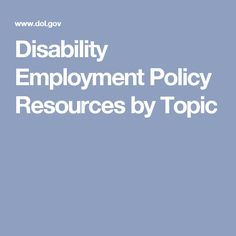 Disability Employment Policy Resources by Topic