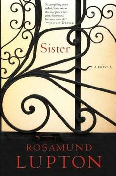 Sister- Rosamund Lupton  The book that inspired me to finally write my book