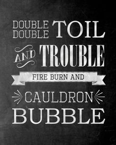 Free Halloween printable (Macbeth double double toil and trouble quote). Easy chalkboard decor.