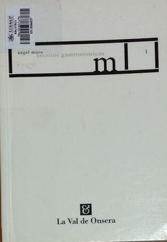 Título: Escritos gastronómicos I /  Autor: Muro Goiri, Ángel Ubicación: FCCTP – Gastronomía – Tercer piso / Código: G/ES/ 641.013 M97
