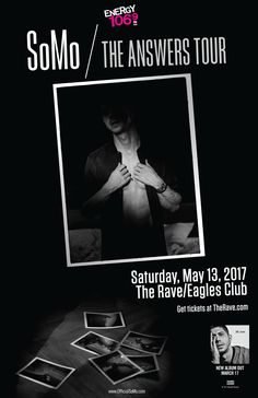 Energy 106.9 presents The Answers Tour SOMO  Saturday, May 13, 2017 at 8pm  The Rave/Eagles Club - Milwaukee WI  All Ages to enter / 21+ to drink