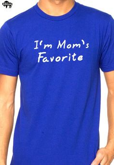 I'm Mom's Favorite Men's T=Shirt