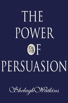 Buy The Power of Persuasion by Shelagh Watkins and Read this Book on Kobo's Free Apps. Discover Kobo's Vast Collection of Ebooks and Audiobooks Today - Over 4 Million Titles! Literary Fiction, Amazon Kindle, Calm, Reading, Books, Libros, Book, Reading Books, Book Illustrations