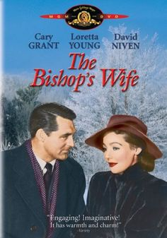 "GREAT Christmas movie!!!  A must see if you like the old time movies like I do!!  ""The Bishop's Wife"" ~ Cary Grant, Loretta Young & David Niven 1947"