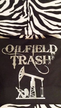 Hey, I found this really awesome Etsy listing at https://www.etsy.com/listing/210485976/personalized-oilfield-trash-shirt
