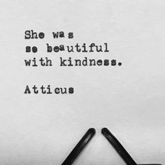 """""""She was so beautiful with kindness."""""""