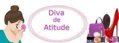 Diva de atitude,www.divadeatitude.blogspot.com.br.