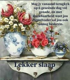 Afrikaanse Quotes, Good Night Blessings, Goeie Nag, Goeie More, Special Quotes, Day Wishes, True Quotes, Sleep Tight, Decorative Plates